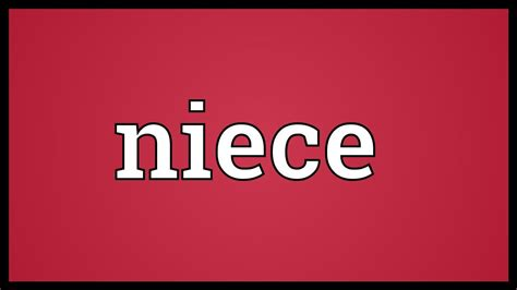 Niece Meaning - YouTube