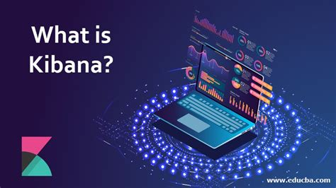 What is Kibana?   Learn How to install Kibana along with