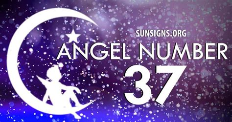 Angel Number 37 Meaning   SunSigns