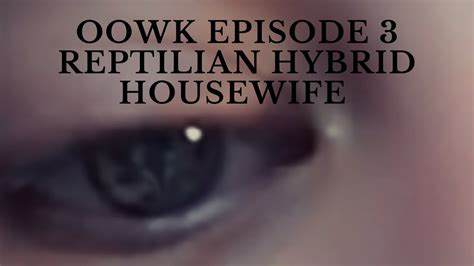 Episode 3 - Reptilian Hybrid Housewife Reveals Where They